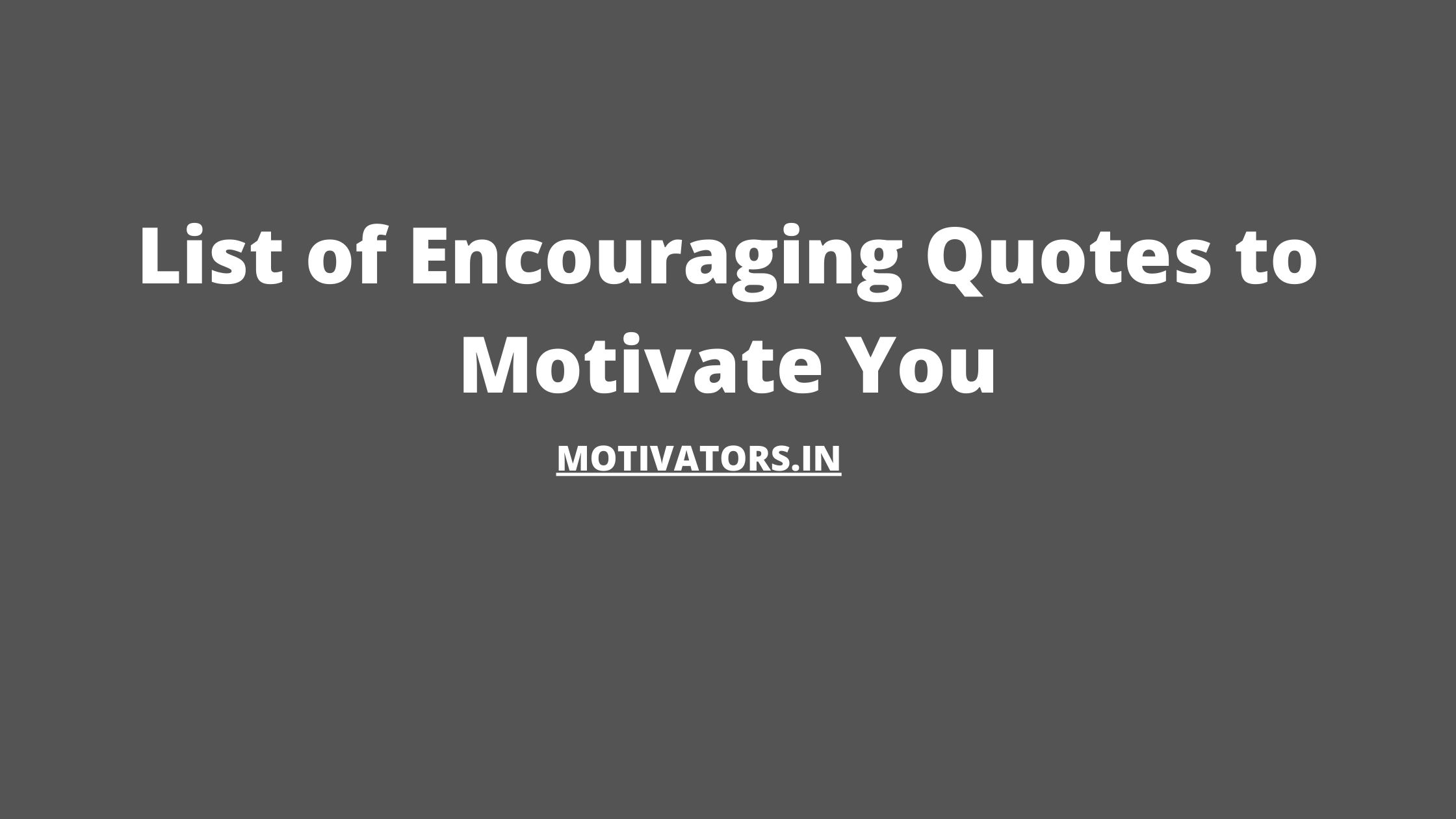 Encouraging Quotes to Motivate You